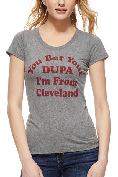 You Bet Your Dupa I'm From Cleveland - Womens Crew