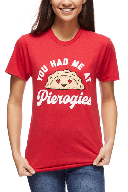 You Had Me At Pierogies - Unisex Crew