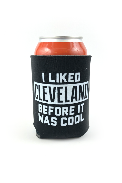 I Liked Cleveland Before It Was Cool Can Cooler - CLE Clothing Co.