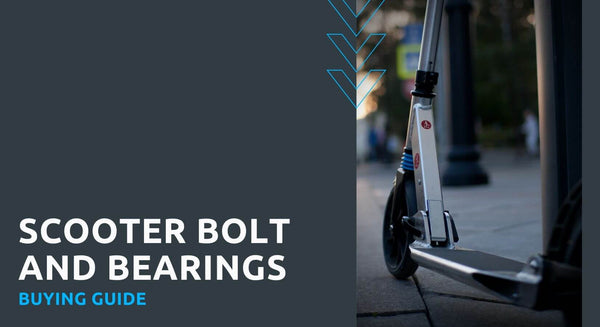 Scooter Bolt and Bearings Buying Guide