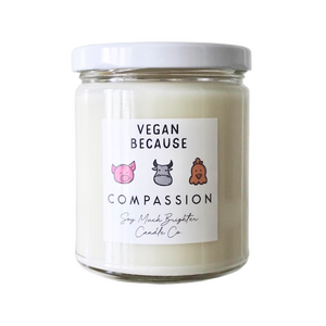 Vegan Because candles || 8oz || 10% donated