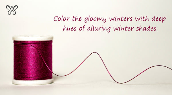 Why Deep colors look Ravishing in winters?