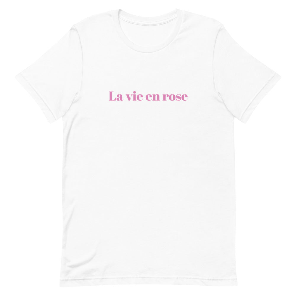 La Vie en Rose - French Sayings T-Shirts