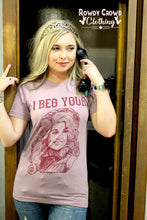 Load image into Gallery viewer, Beg Your Parton Tee