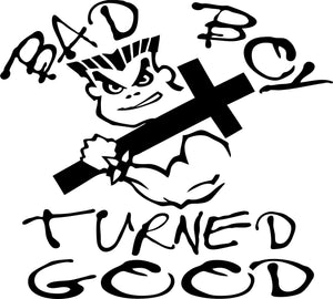 Bad Boy Turned Good Vinyl Decal label sticker