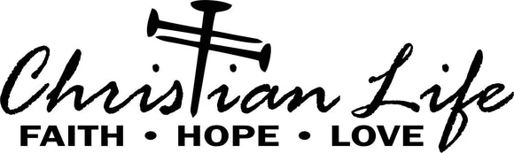 Christian Life Vinyl Decal