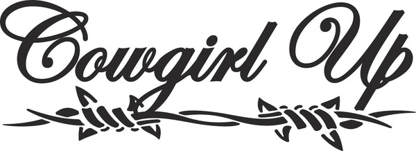 Cowgirl Up Vinyl Decal Sticker Label – Decals-N-More.com