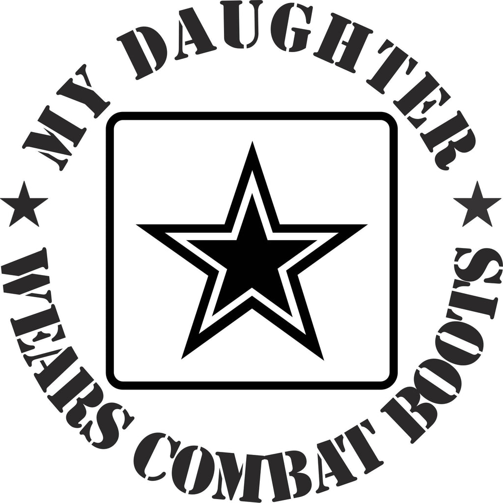 U.S. Army My Daughter Wears Combat Boots Vinyl Decal