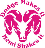 Dodge Makes It Hemi Shakes It Vinyl Decal