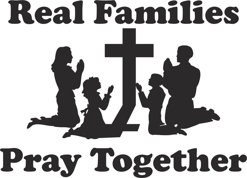 Real Families Pray Together Vinyl Decal Sticker Label