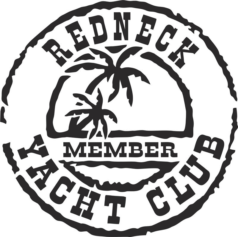 Redneck Yacht Club Vinyl Decal