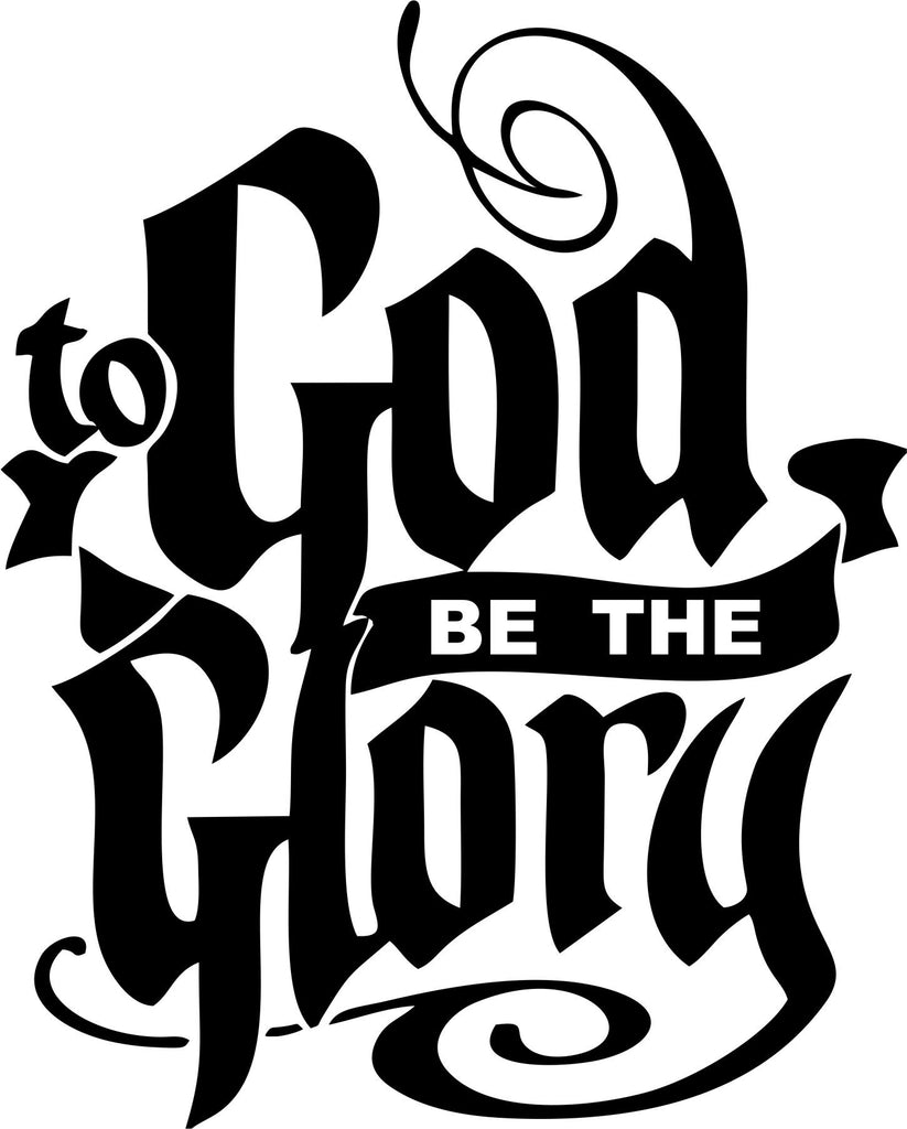 To God Be The Glory Vinyl Decal