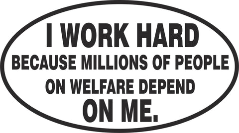 I Work Hard Welfare Oval Vinyl Decal