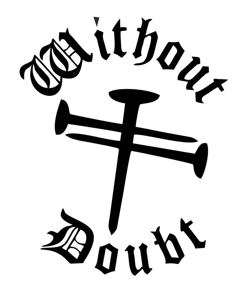 Faith Without Doubt Vinyl Decal Sticker Label