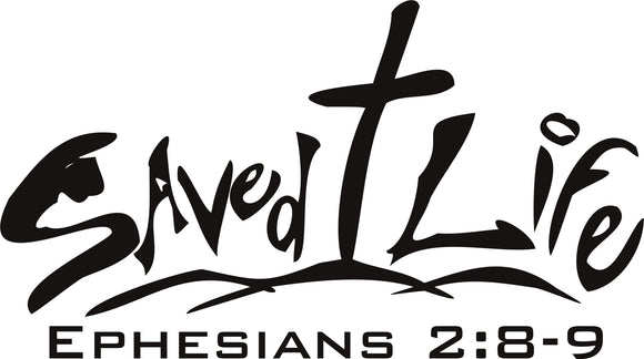 Saved Life Ephesians 2:8-9 christian religious vinyl decal