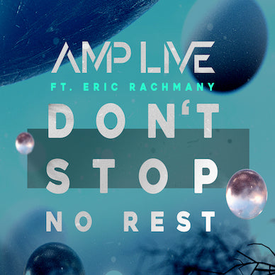 "Amp Live Talks Song Premiere ""Don't Stop No Rest"" Ft. Eric Rachmany In iEDM Exclusive Interview"