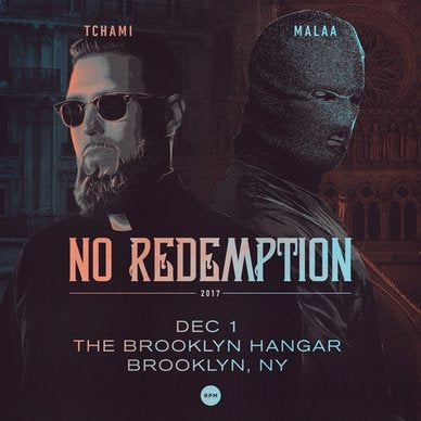 Tchami and Malaa's No Redemption Tour Is Sure To Stun