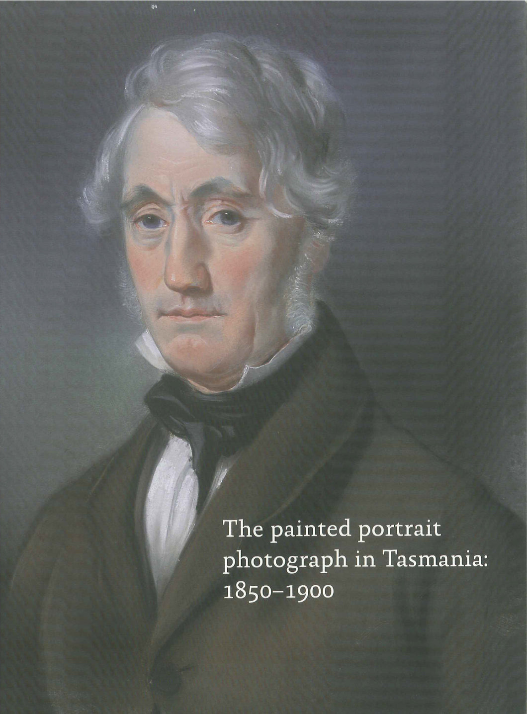 The painted portrait in Tasmania: 1850 – 1900