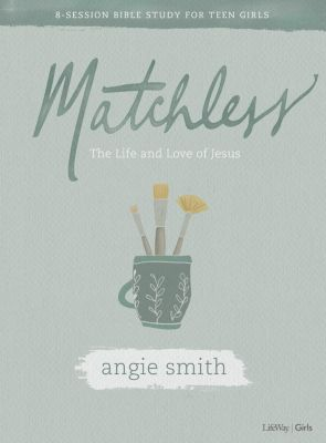 Matchless Bible Study Book for Teen Girls