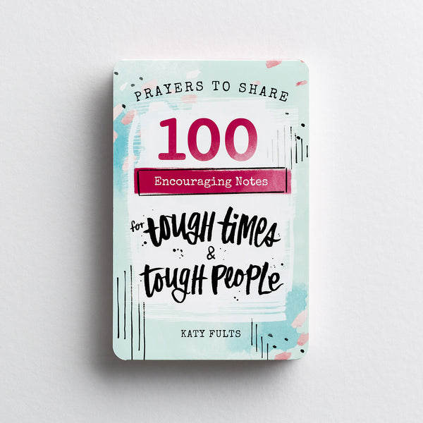 Prayers to Share: 100 Encouraging Notes for Tough Times & Tough People