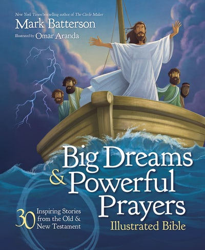 Big Dreams & Powerful Prayers Illustrated Bible