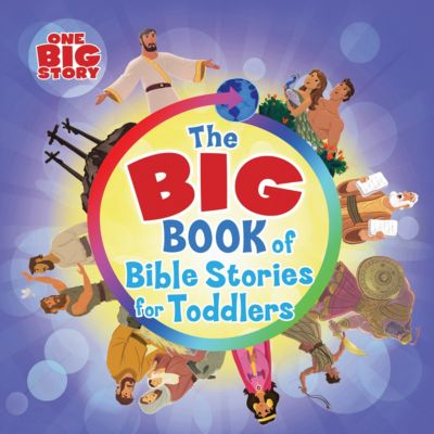 1 Big Story- Big Book of Bible Stories for Toddlers