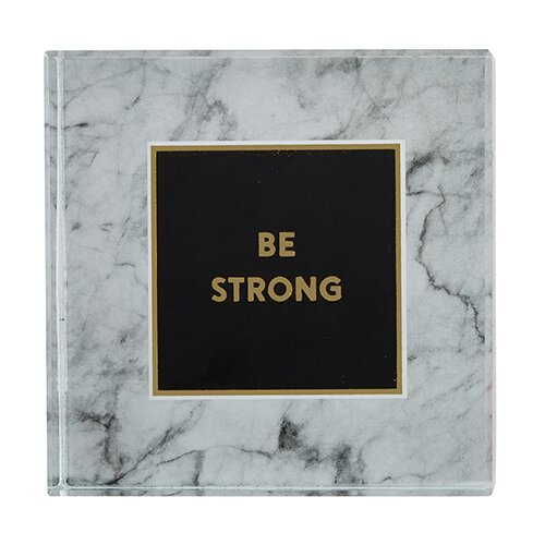 Paperweight | Be Strong