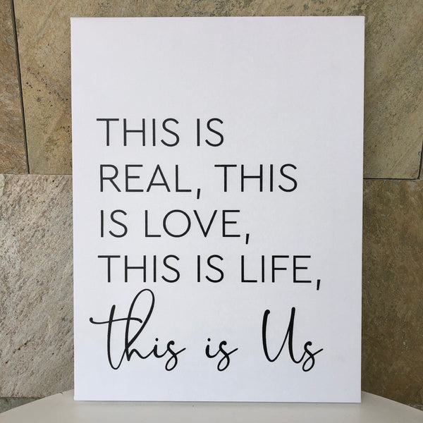 Art | Canvas This Is Real, This Is Love, This Is Life, This Is Us