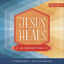 Load image into Gallery viewer, Jesus Heals: An Anatomy Primer