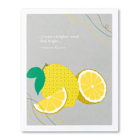 I Want a Brighter Word Than Bright Greeting Card by Compendium