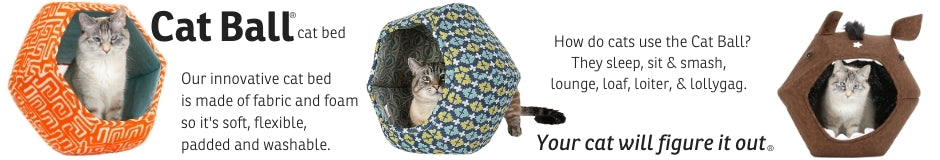 The Cat Ball® cat bed is a modern cat bed made out of 6 foam and fabric panels with two openings. Our innovative pet bed design is made in the USA.