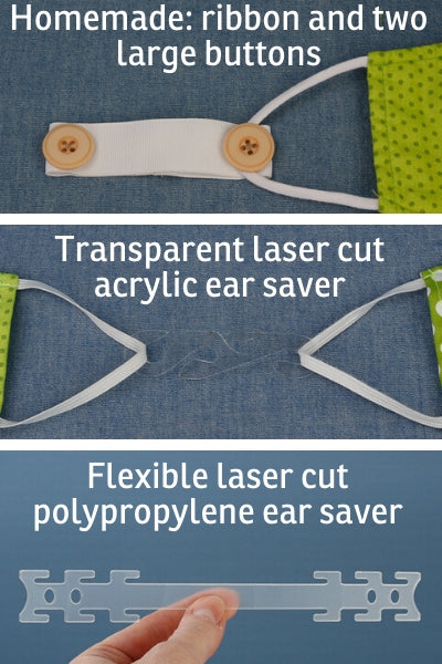 Ear savers can make it more comfortable to wear a face mask. Here are some examples of a homemade ear saver and laser cut plastic ear savers