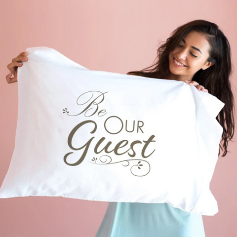 Be Our Guest Pillowcase - Single