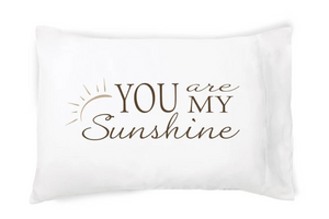 You Are My Sunshine Pillowcase - Single