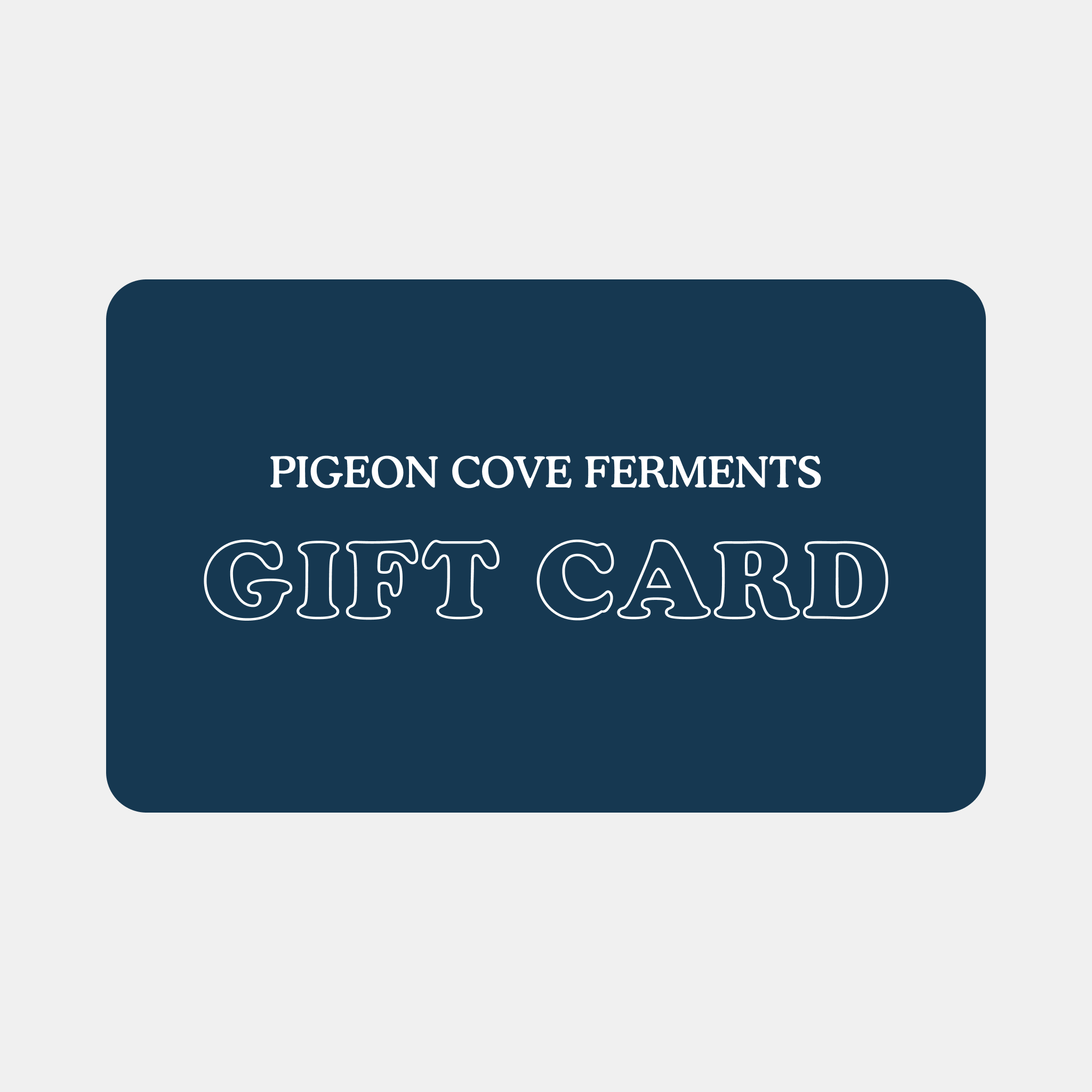 Pigeon Cove Ferments Gift Card