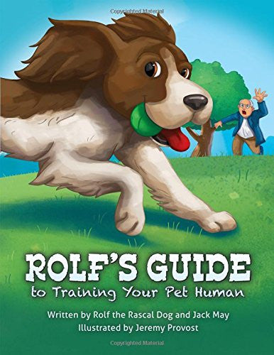 Rolf's Guide to Training Your Pet Human