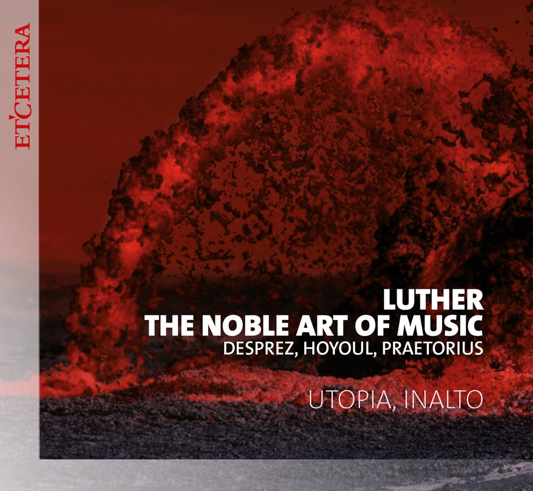 Utopia │ Luther, the noble art of music