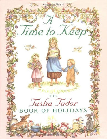 A Time to Keep : The Tasha Tudor Book of Holidays