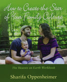 How to Create the Star of Your Family Culture : The Heaven on Earth Workbook
