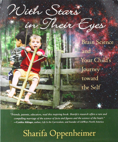 With Stars in Their Eyes : Brain Science and Your Child's Journey Toward the Self