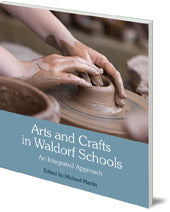 Arts and Crafts in Waldorf Schools : An Integrated Approach