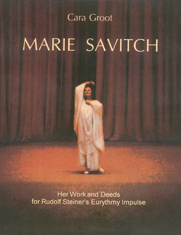 Marie Savitch – Her Work and Deeds for Rudolf Steiner's Eurythmy Impulse