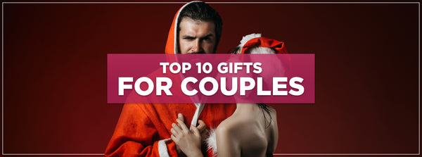 Top Sexy Gifts For Couples
