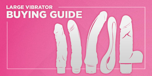 How To Choose The Best Large Vibrator