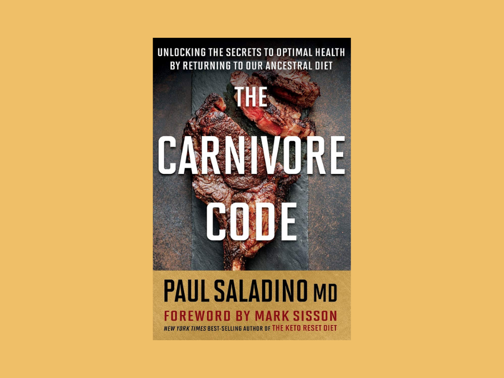 The Carnivore Code by Paul Saladino MD