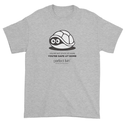 You're Safe At Home Standard Unisex T-Shirt