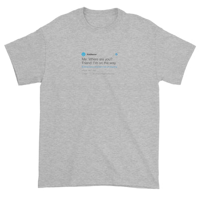 I'm on the way Standard Unisex T-Shirt