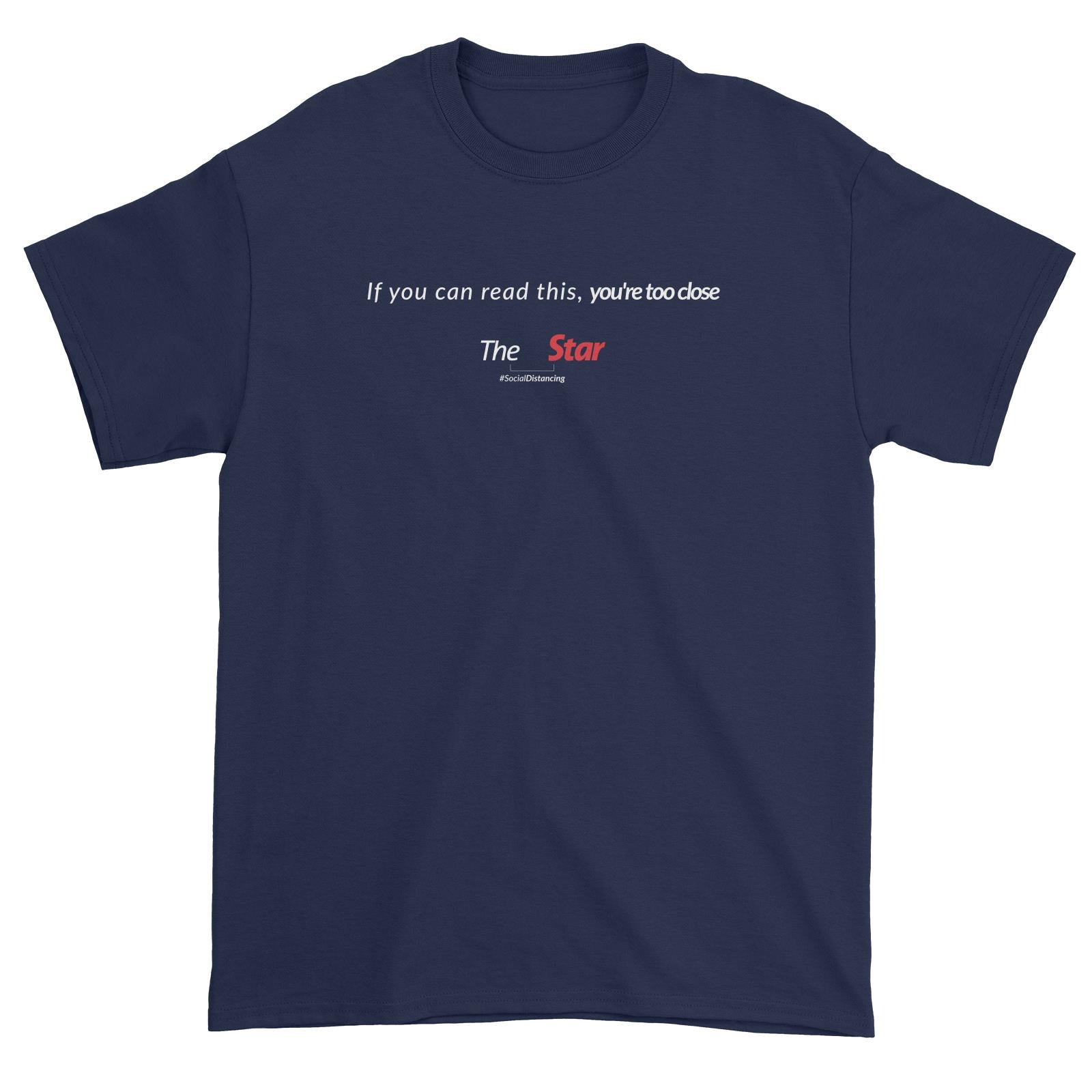 You're Too Close Physical Distancing Standard Unisex T-Shirt