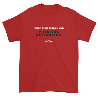 I'm Not Rude, I'm Physical Distancing Standard Unisex T-Shirt