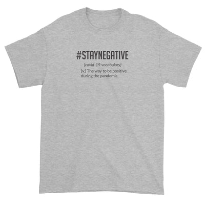 StayNegative Standard Unisex T-Shirt